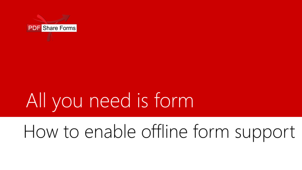 How to enable offline form support